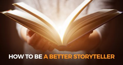 How to be a better storyteller