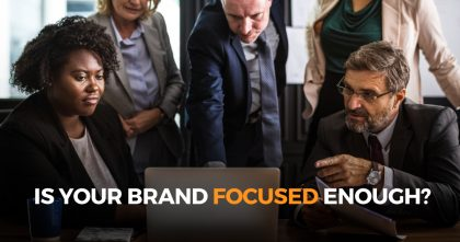 Is Your Brand Focused Enough?