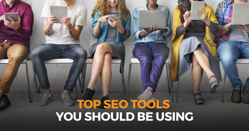 Top SEO Tools You Should Be Using