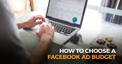 How To Choose a Facebook Budget