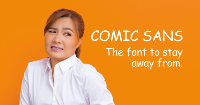 comic sans font stay away from it